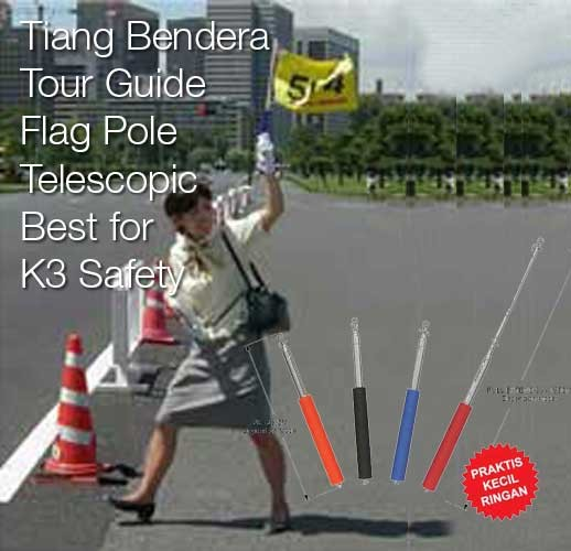 Tiang Bendera Tour Guide Flag Pole Telescopic Best for K3 Safety